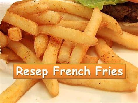 video cara membuat kentang goreng the best homemade french fries crispy doovi