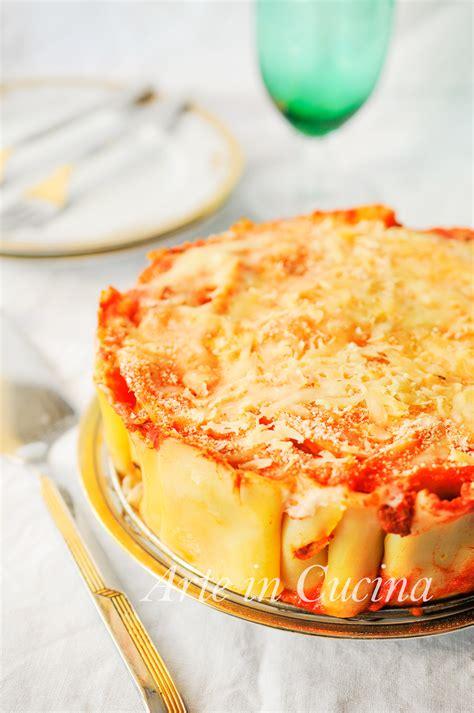 come cucinare i paccheri al forno paccheri al forno con sugo e besciamella torta di pasta
