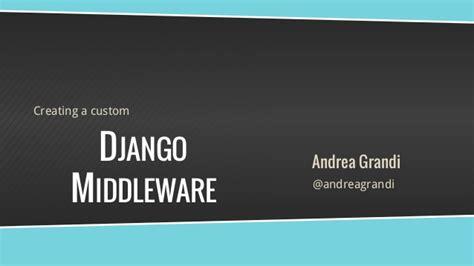 creating django user creating a custom django middleware
