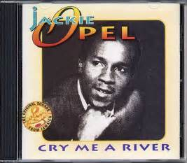 Jackie Opel Cry Me A River Jackie Opel Cry Me A River