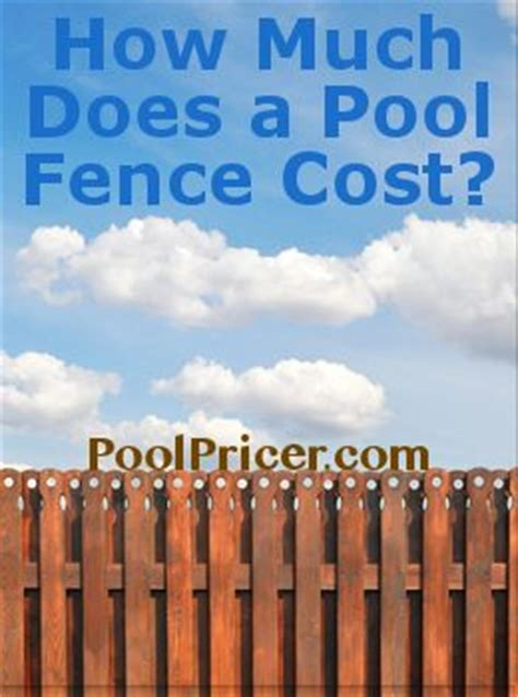 how much does a backyard fence cost how much does a pool fence cost pool fence pools and fence
