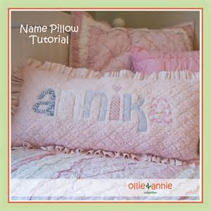 Pillow Name by Personalized Name Pillow Tutorial Ollie Collection