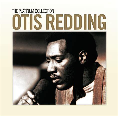 otis redding mp3 the platinum collection otis redding listen and