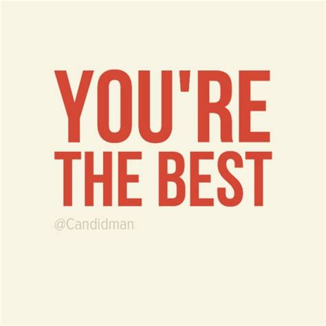 you best youre the best quotes quotesgram