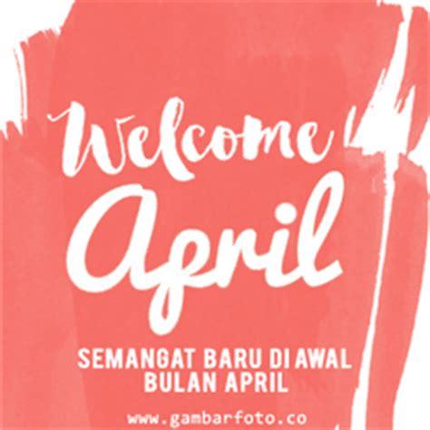 gambar dp kata kata menyambut bulan april 2017 terbaru selamat tinggal maret selamat datang
