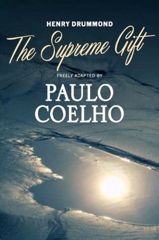 the supreme gift the supreme gift by paulo coelho reviews discussion bookclubs lists