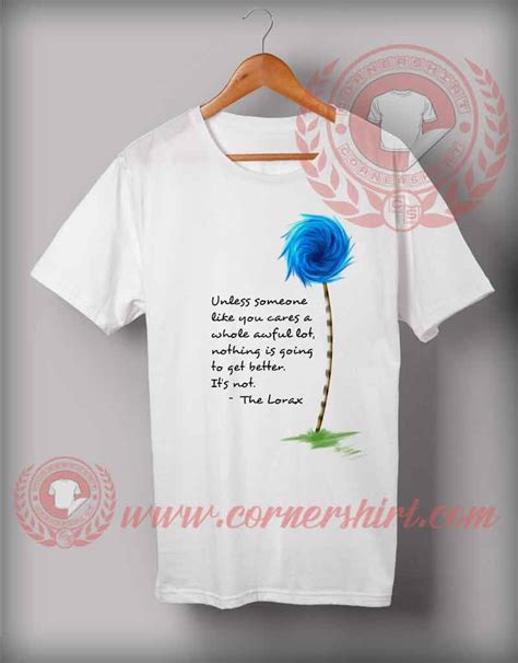 Handmade T Shirt Designs - the lorax quotes custom design t shirts custom shirt design