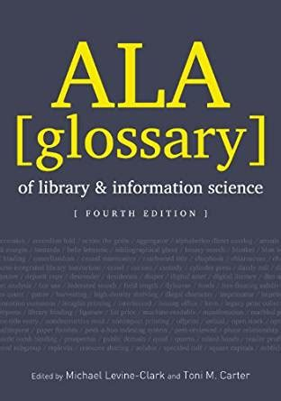 the organization of information 4th edition library and information science books ala glossary of library and information