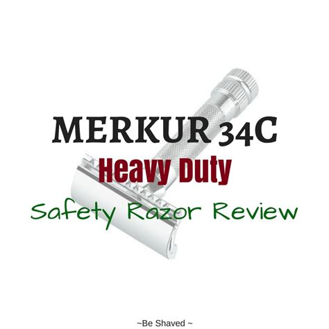 safety razor review merkur 34c heavy duty safety razor review be