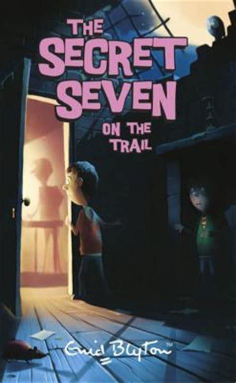 secret seven on the trail the secret seven 4 by enid blyton