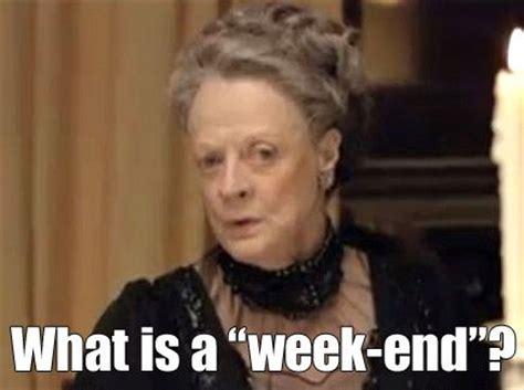 Downton Abbey Memes - 17 best images about funnies on pinterest story of my