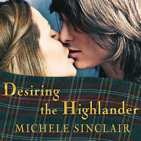 the most eligible highlander in scotland the mctiernays books desiring the highlander audiobook by michele
