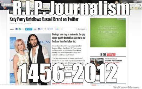 Journalism Meme - rip journalism 1456 2012 weknowmemes