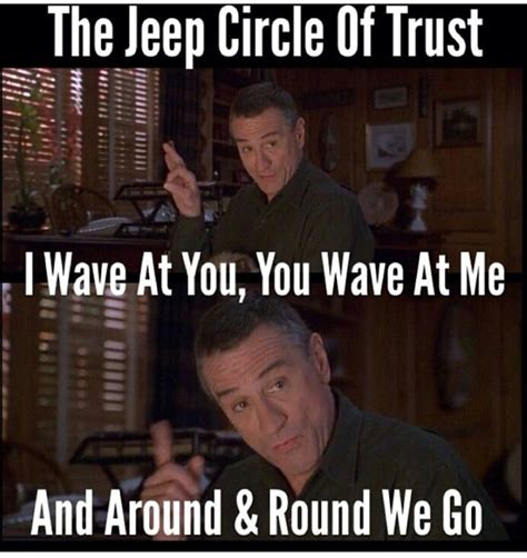 Circle Of Trust Meme - 1000 images about jeep slogans memes on pinterest