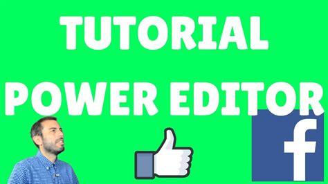facebook ads power editor tutorial tutorial power editor facebook ads youtube