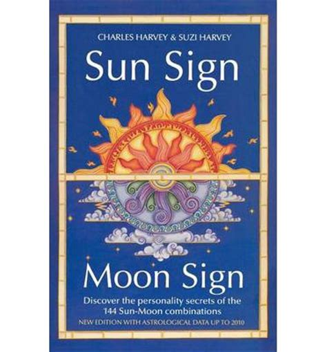 sun signs characteristics sun sign moon sign discover the personality secrets of the 144 sun moon combinations charles