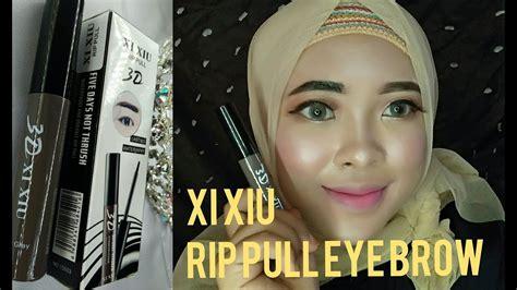 Eyeliner Xiu Xiu review tato alis xi xiu rip pull eye brow gang