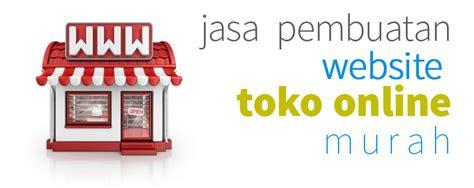 Jasa Pembuatan Website Pembuatan Toko Online | jasa pembuatan website toko online murah