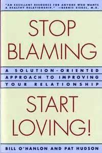 Stop Blaming Start Loving Patricia Hudson O Hanlon