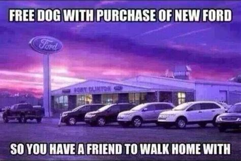 Funny Ford Memes - free dog when you buy a ford funny stupid pinterest