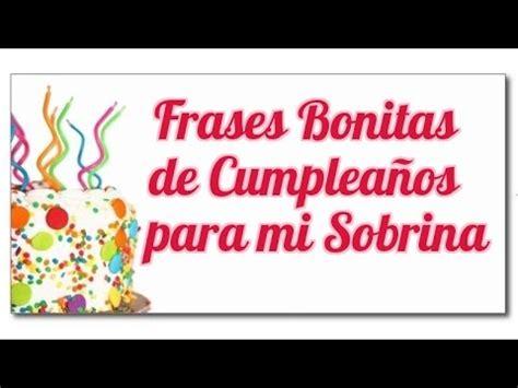 imagenes bellas de cumpleaños para mi sobrina frases bonitas de feliz cumplea 241 os para mi sobrina youtube