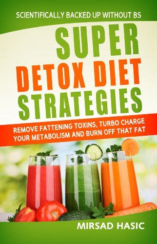 Toxins Removed By Detox Diet by Top 100 Kindle Deals Today Yo Free Sles