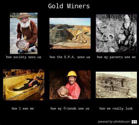 Gold Memes - gold mining suit memes