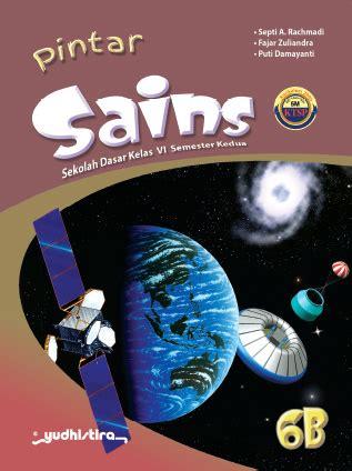 Sains Kelas 1 Sd pintar sains sd kelas 6b ktsp