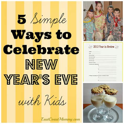 east coast mommy 5 ways to celebrate new year s eve with kids