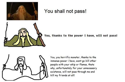 You Shall Not Pass Meme - you shall not pass explained increasingly verbose memes