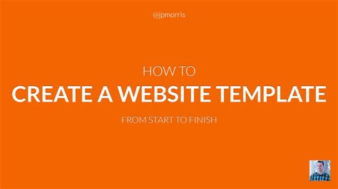creating html templates how to create a website template from start to finish