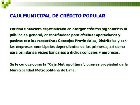 en la caja municipal de prstamos se abona durante toda la jornada de v sistema financiero peruano unsa ajgr marzo 2011
