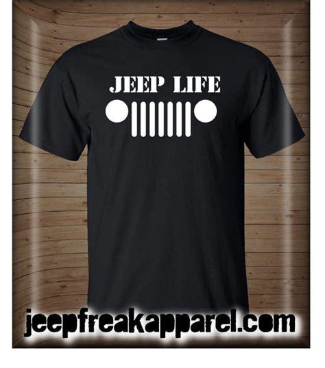 jeep life shirt jeep life jeep t shirt jeepfreakapparel com