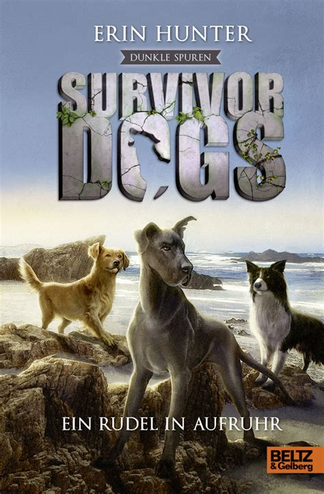 survivor dogs survivor dogs dunkle spuren ein rudel in aufruhr staffel ii band 1 erin