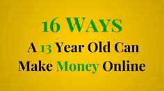 How Does A 13 Year Old Make Money Online - 1000 ideas about 13 year olds on pinterest babysitting jobs summer jobs and