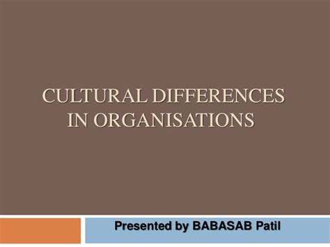 Cross Cultural Management Ppt Mba by Cultural Differences In Organisations Ppt Mba