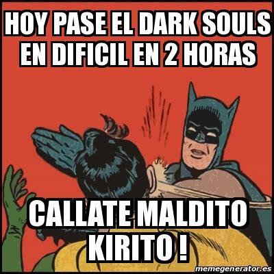 Dark Souls 2 Meme - meme batman slaps robin hoy pase el dark souls en