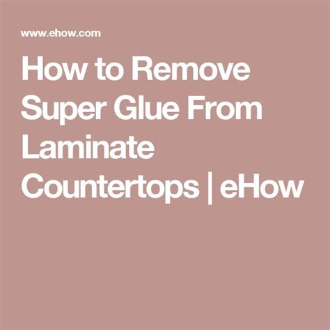 how to remove super glue from bathroom sink the 25 best remove super glue ideas on pinterest super