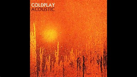 coldplay acoustic coldplay acoustic ep full youtube