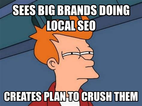 Local Memes - what does your local marketing plan look like 3bug media