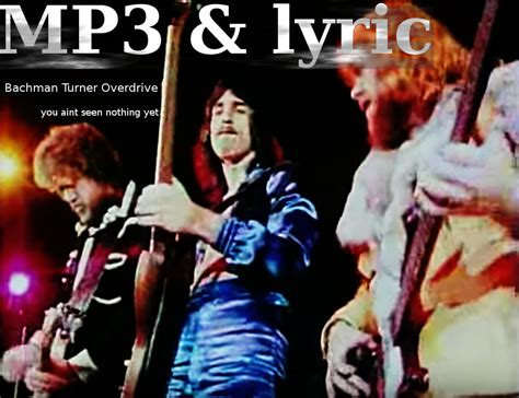 bachman turner overdrive you ain t seen nothing yet you ain t seen nothing yet radio