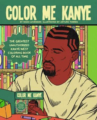 coloring book kanye west color me kanye the greatest unauthorized kanye west