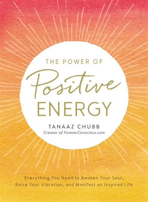 The Power Of Positive the power of positive energy book by tanaaz chubb