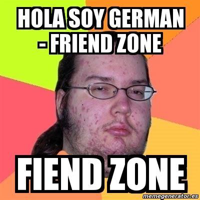 Meme De Hola - meme friki hola soy german friend zone fiend zone 591848