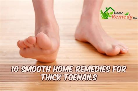 thick toenails 10 ways to make your smooth again