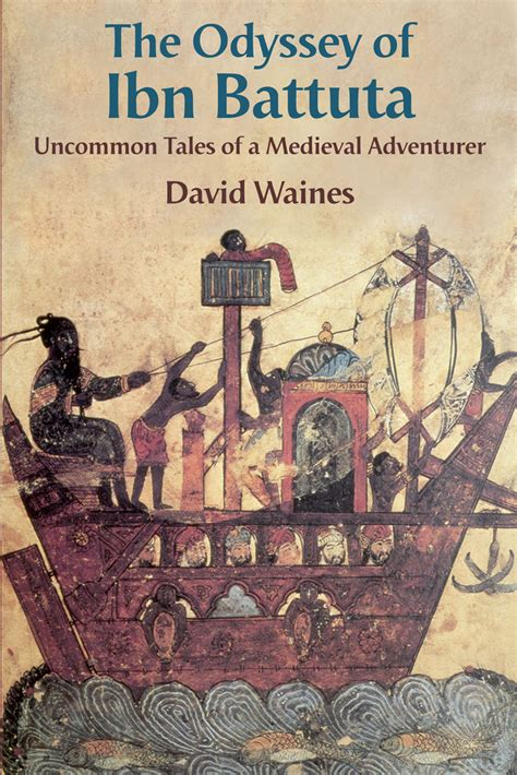 the artist s odyssey books the odyssey of ibn battuta uncommon tales of a