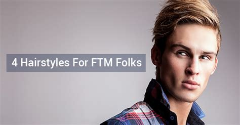 hairstyles for surgery ftm haircuts 4 styles to suit your face shape ftm top