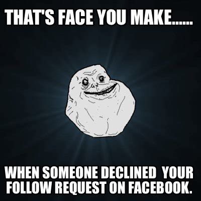 Create Facebook Meme - meme creator that s face you make when someone
