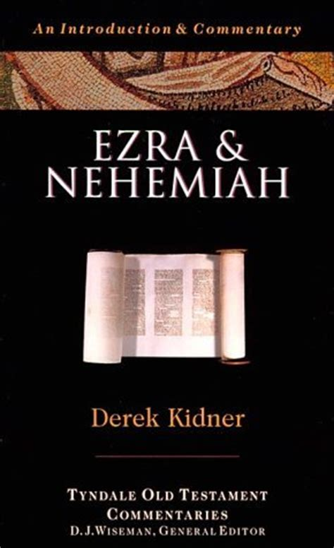 ezra and nehemiah by derek kidner reviews discussion