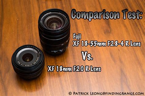 Fujifilm Xt2 Xf 18 55mm F28 4 comparison test fuji 18 55mm f2 8 4 r lens vs xf 18mm f2 0 r lens